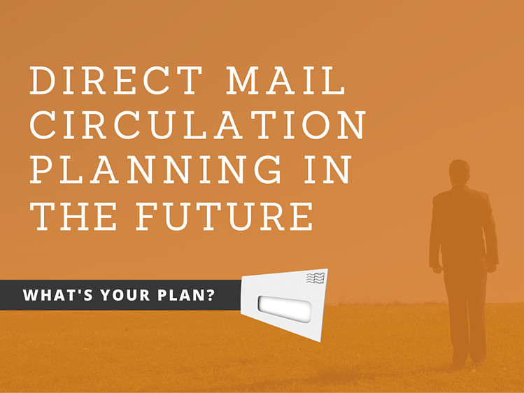4 Critical Best Practices for Today's Direct Mail Circulation Planning