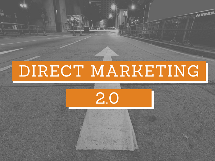 Direct Marketing 2.0: Take Your Results a Giant Step Further