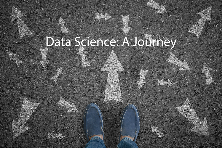 Data Science A Journey