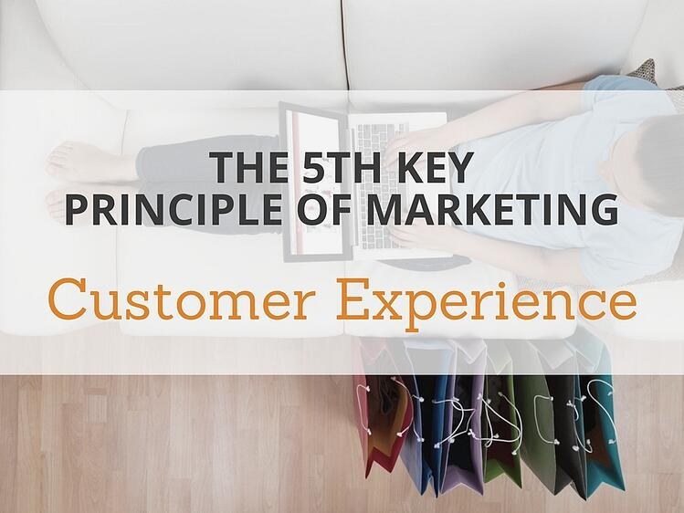 Why Customer Experience Is the 5th Key Principle of Marketing
