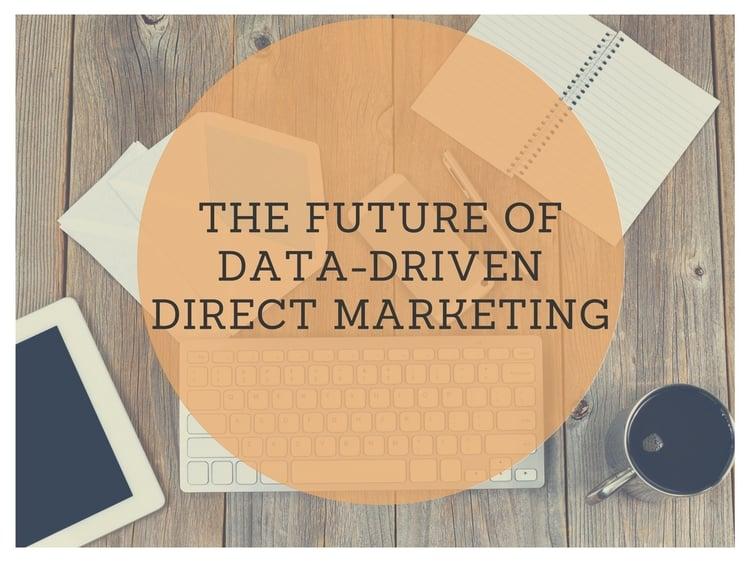 5 Predictions for the Future of Data-Driven Direct Marketing