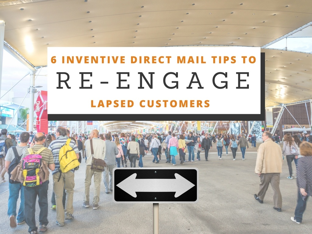 6 Inventive Direct Mail Tips to Re-Engage Lapsed Customers