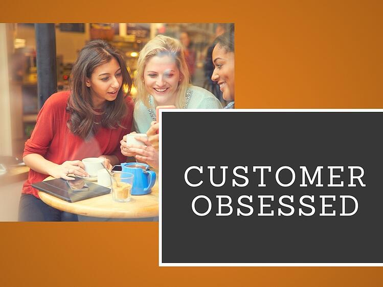 Are You Obsessed about Your Customer?