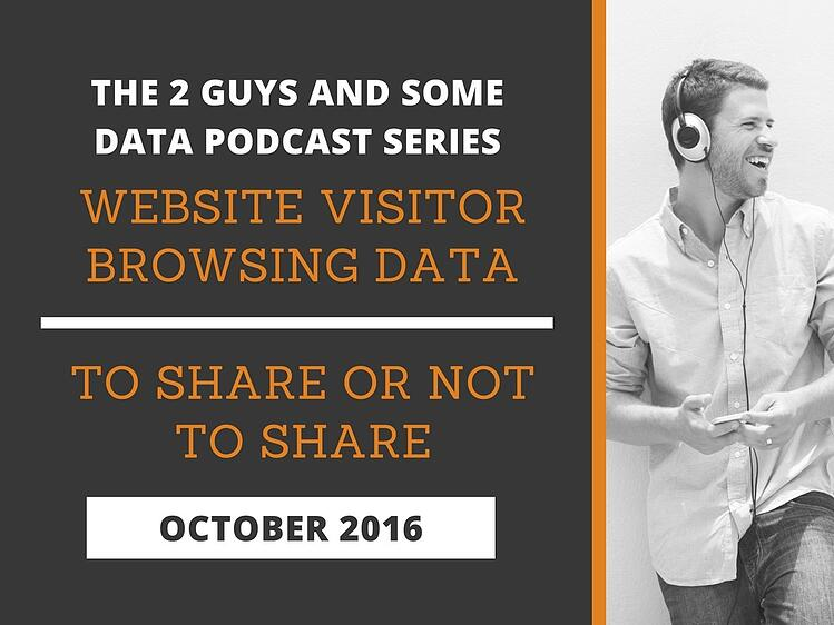Podcast: Website Visitor Browsing Data: To Share or Not to Share