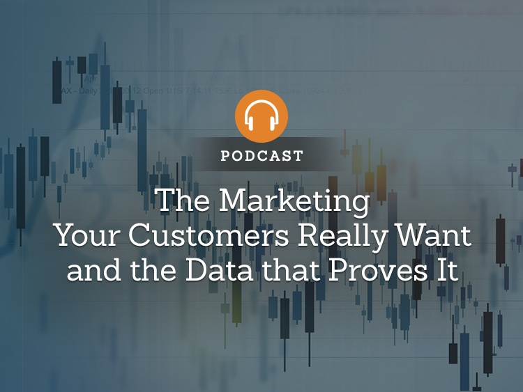 The Marketing Your Customers Really Want and the Data that Proves It