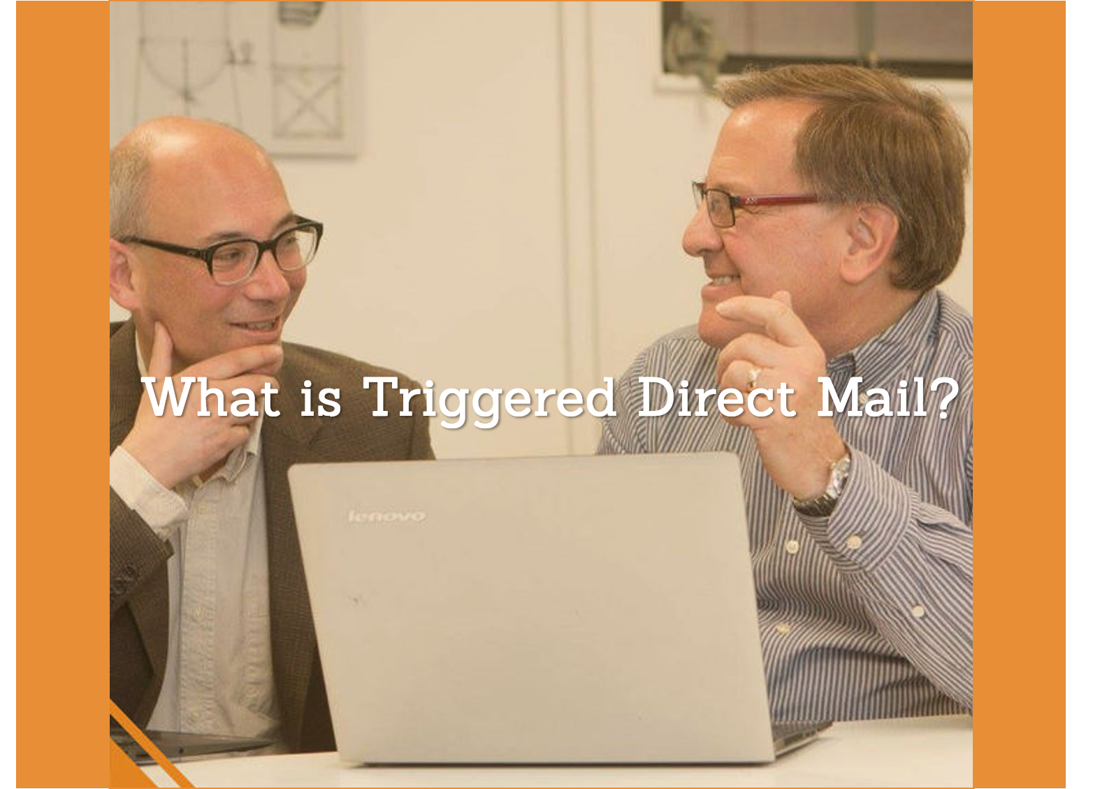 What is Triggered Direct Mail