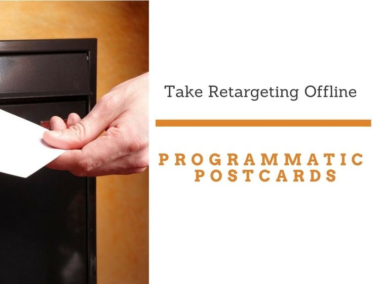 Taking Retargeting Offline with Programmatic Postcards
