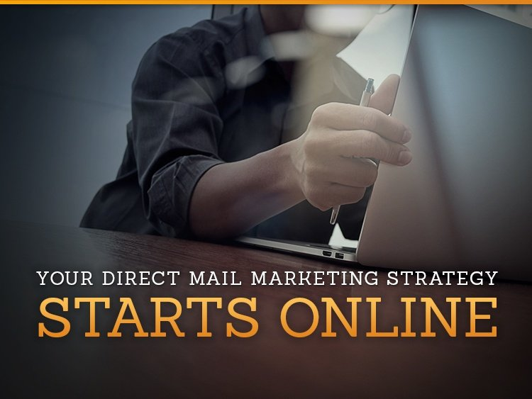 Your direct mail marketing strategy starts online