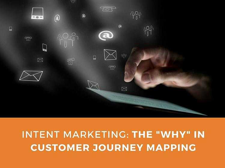 """Intent Marketing: The """"Why"""" in Customer Journey Mapping"""