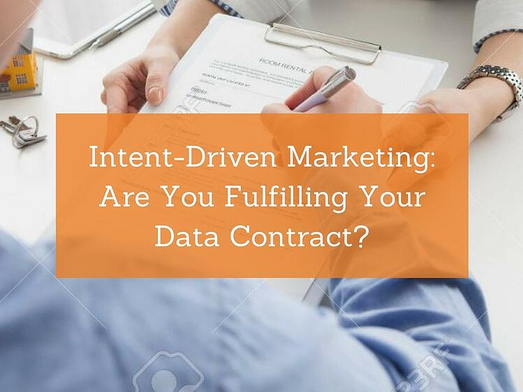 Intent-Driven Marketing: Are You Fulfilling Your Data Contract?