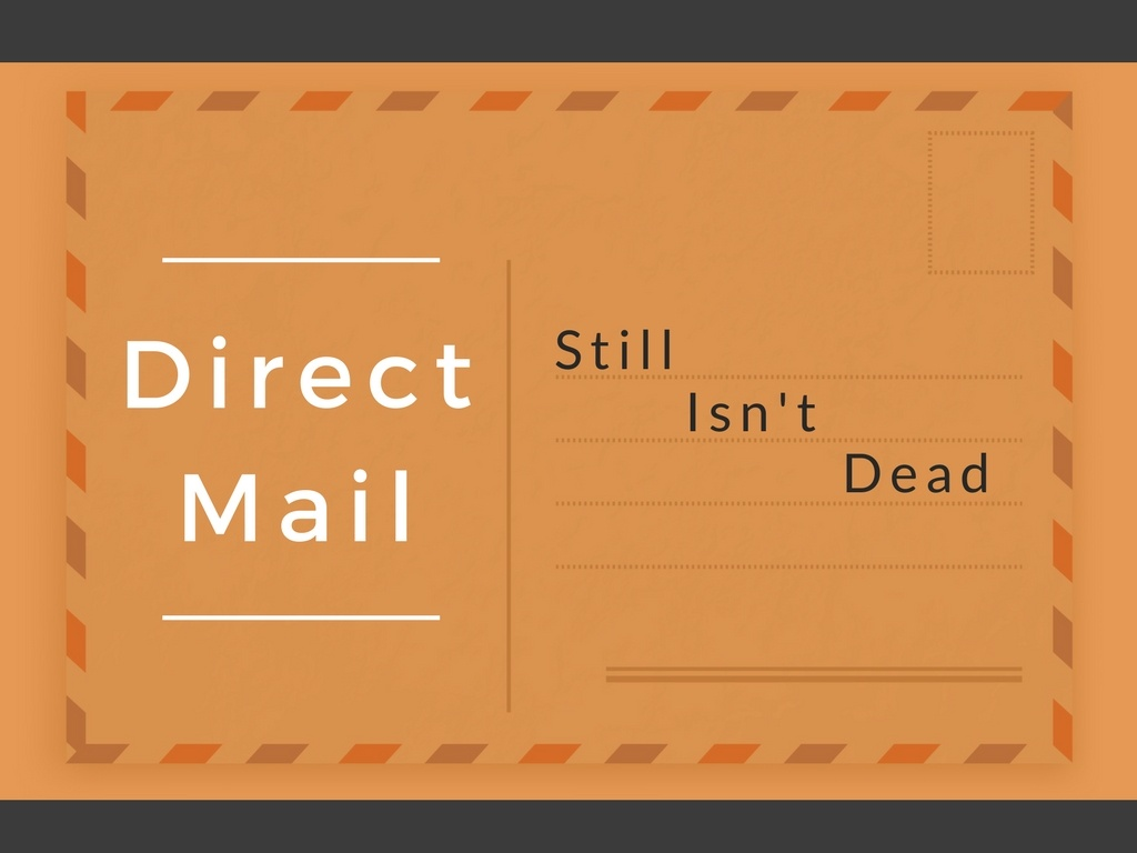It's 2017 and Direct Mail Still Isn't Dead
