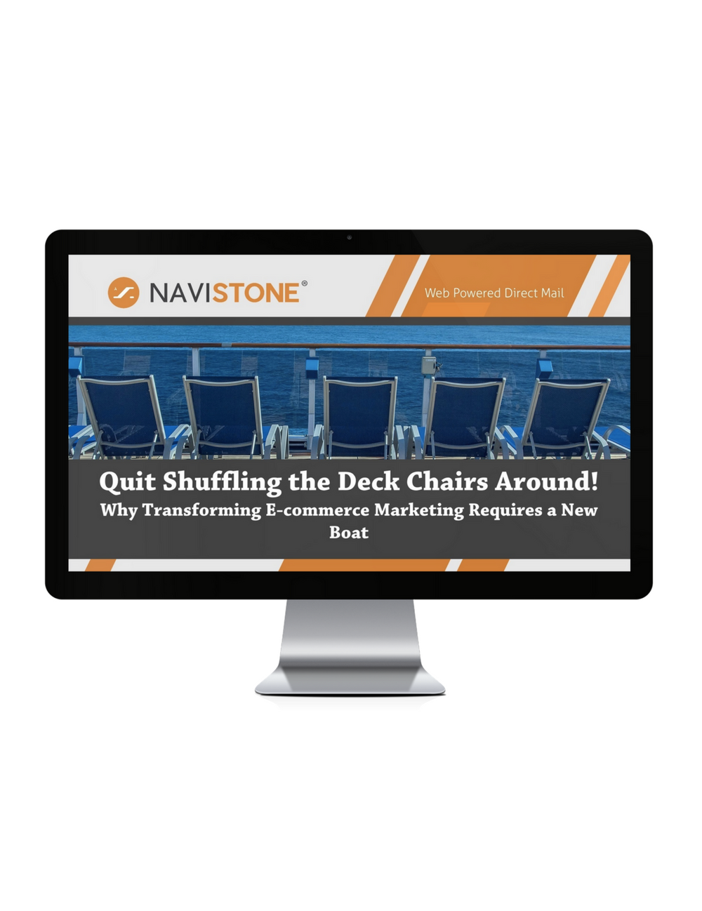Quit Shuffling the Deck Chairs Around! Why Transforming E-commerce Marketing Requires a New Boat