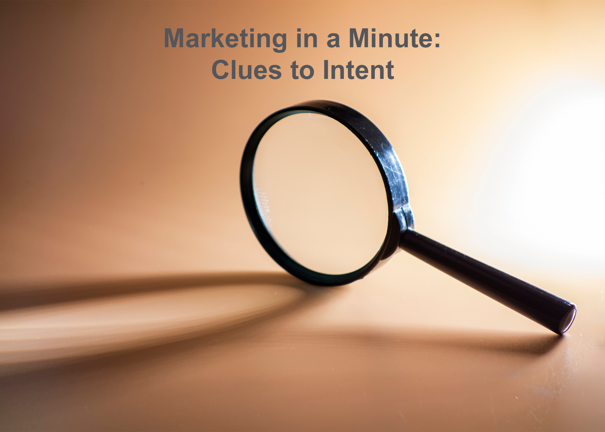 Marketing in a Minute: Clues to Intent