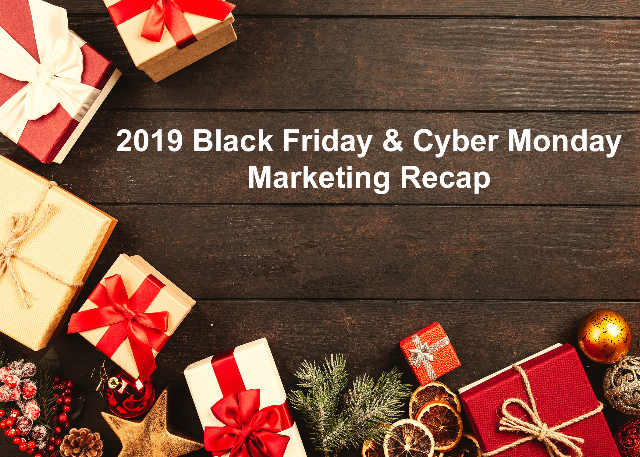 2019 Black Friday & Cyber Monday Marketing Recap