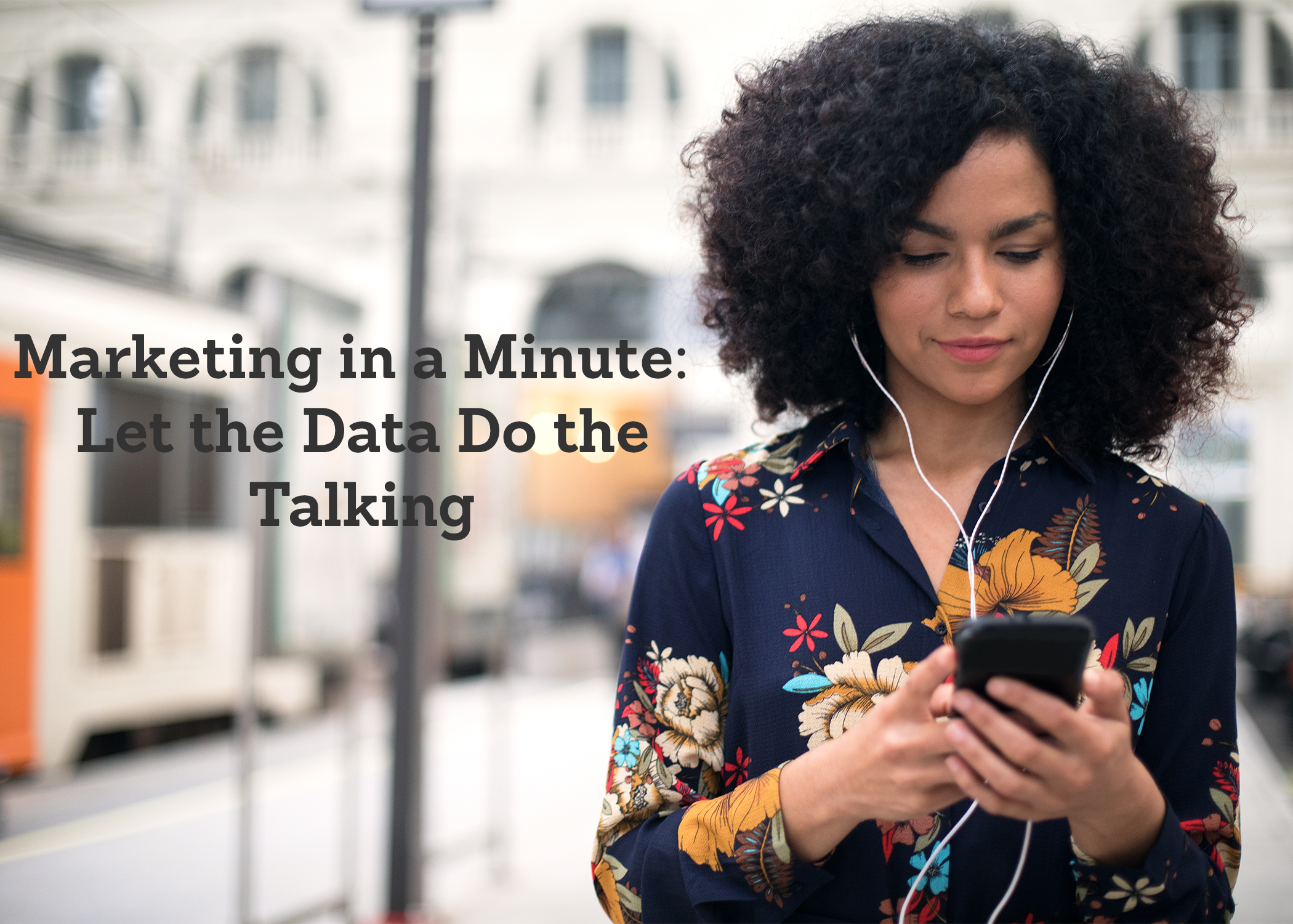 Marketing in a Minute: Let the Data Do the Talking