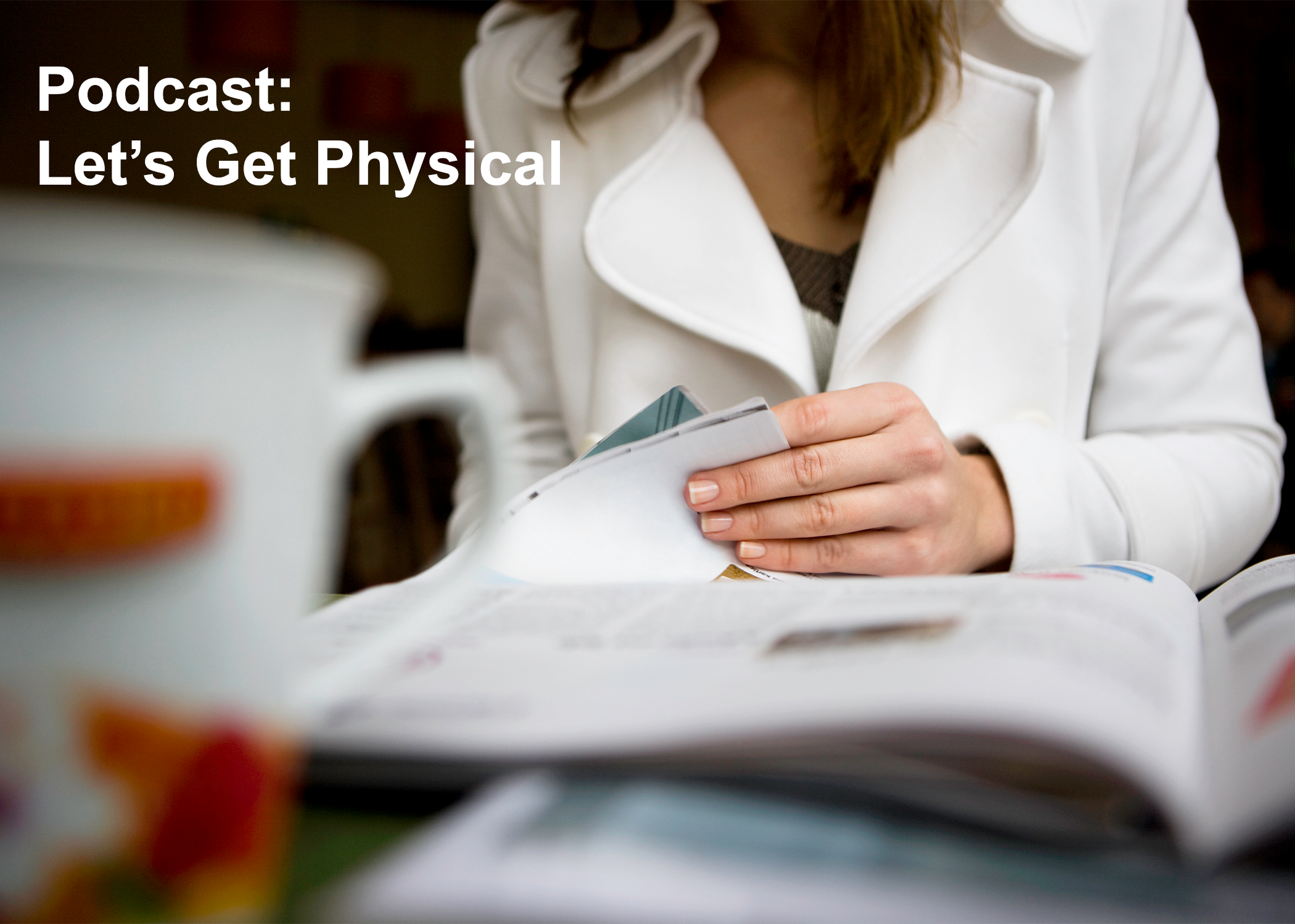 Podcast — Let's Get Physical