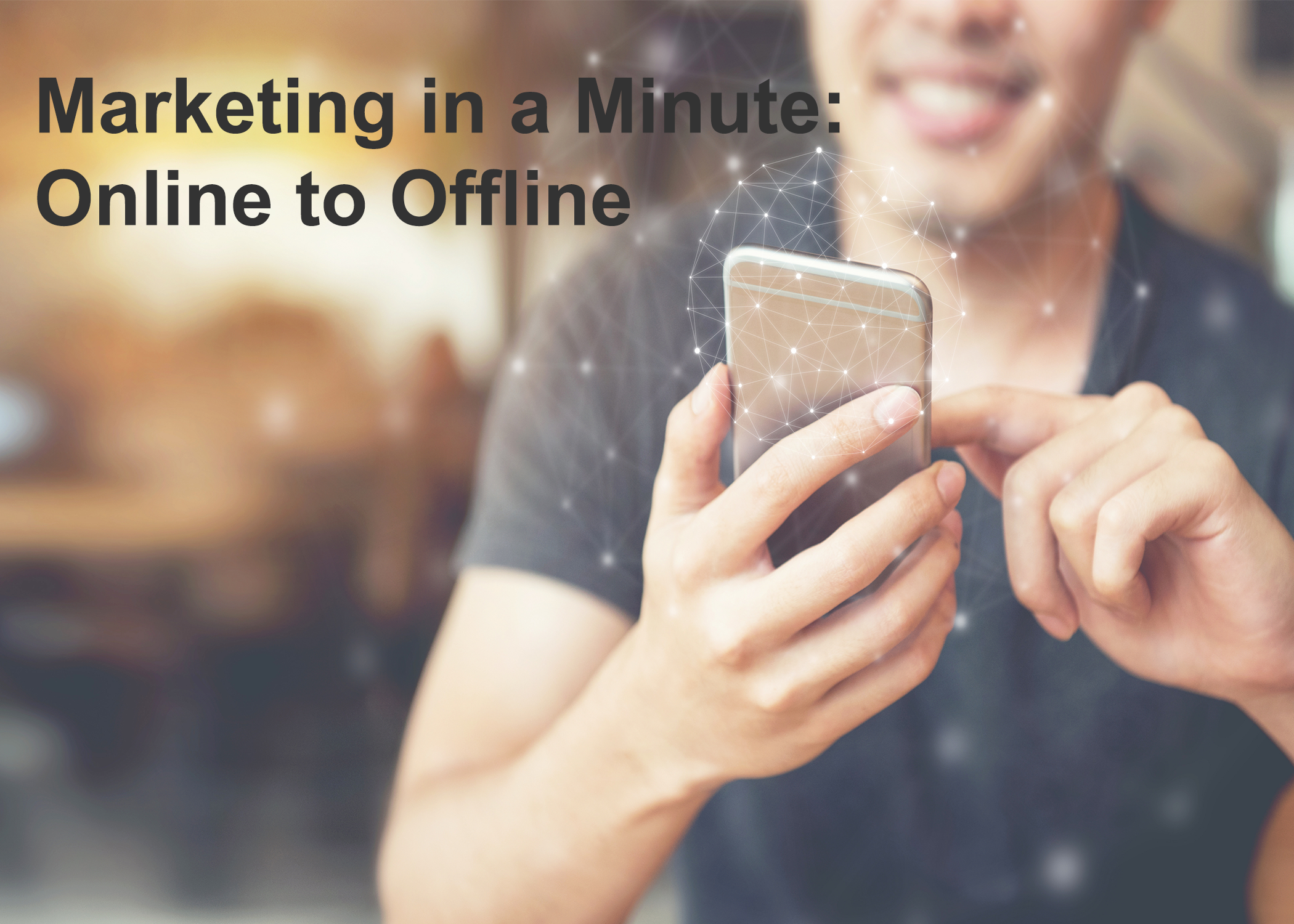 Marketing in a Minute: Online to Offline